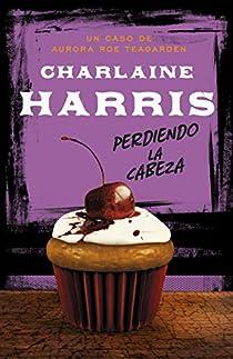 Perdiendo la cabeza par Charlaine Harris