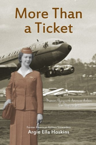 More Than a Ticket: Memoirs Flying with American Airlines from Props to...