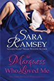 The Marquess Who Loved Me (Muses of Mayfair) (Volume 3)