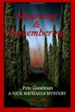 Mourning and Remembering, Pete Goodman, 149035297X