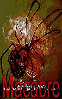 The Dark Legend of Tormentia: Macabre by [Gun, Joel]
