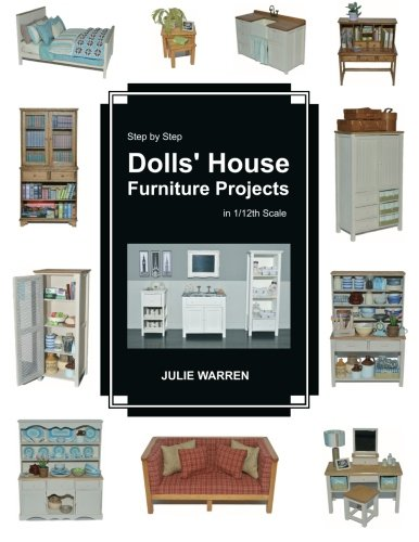 Read Online Step by Step Dolls' House Furniture Projects in 1/12th Scale ebook