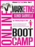 ONLINE MARKETING BOOT CAMP: The Proven 10-Step Formula To Turn Your Passion Into A Profitable Business, Create An Irresistible Brand Customers Will...
