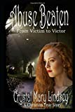 ABUSE BEATEN: From VICTIM to VICTOR