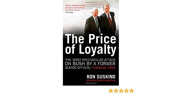 The Price of Loyalty: Amazon.es: Suskind, Ron: Libros en ...