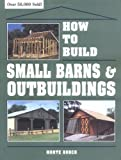 How to Build Small Barns and Outbuildings, Monte Burch, 0882667734