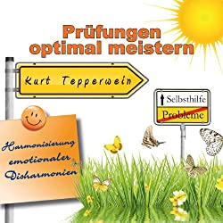 Prüfungen optimal meistern (Harmonisierung emotionaler Disharmonien)