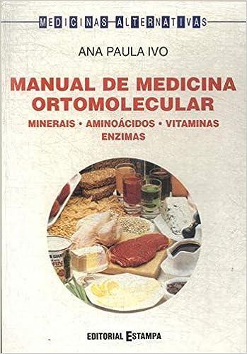 Manual de Medicina Ortomolecular: Amazon.es: Ana Paula Ivo ...