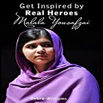Malala Yousafzai: Get Inspired by Real Heroes | Debra Williams