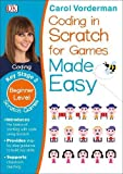 Coding In Scratch For Games Made Easy Ages 8-12 Key Stage 2 (Made Easy Workbooks)