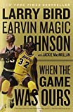 img - for When the Game Was Ours by Bird, Larry, Johnson Jr., Earvin, MacMullan, Jackie (2010) Paperback book / textbook / text book