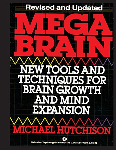 Mega Brain: New Tools And Techniques For Brain Growth And Mind Expansion Paperback – October 19, 2013