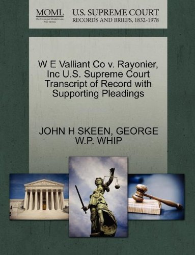 W E Valliant Co V  Rayonier  Inc U S  Supreme Court Transcript Of Record With Supporting Pleadings