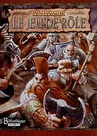 Warhammer - Le Jeu de Rôle par Chris Pramas
