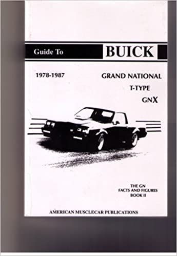 The buick grand national t type gnx the facts figures book vol the buick grand national t type gnx the facts figures book vol 2 steven l dove 9780962105951 amazon books fandeluxe Choice Image