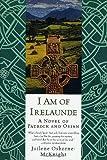 I Am of Irelaunde: A Novel of Patrick and Osian