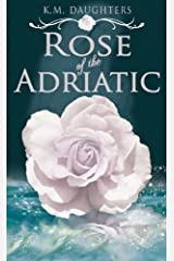 Rose of the Adriatic Kindle Edition
