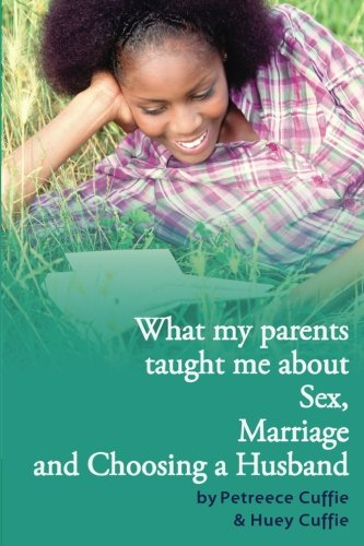 Download What my parents taught me about sex, marriage &  choosing a husband PDF