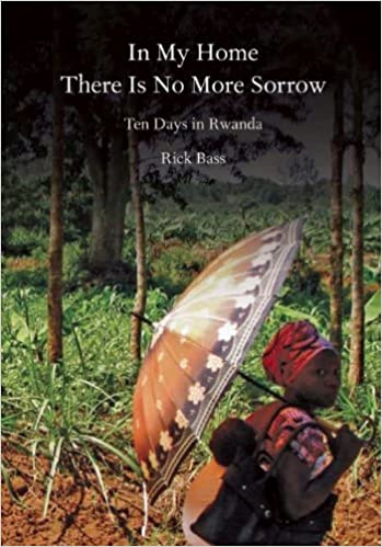 Book In My Home There Is No More Sorrow by Rick Bass (2012-11-06)