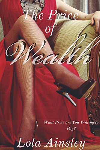 The Price of Wealth: What Price are you willing to pay? (The Price We Pay Book 2) (English Edition)