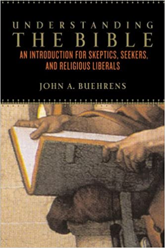 Read Understanding The Bible: An Introduction for Skeptics, Seekers, and Religious Liberals PDF