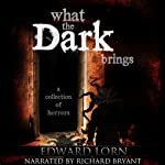 What the Dark Brings | Edward Lorn