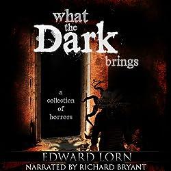 What the Dark Brings