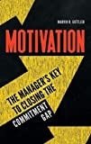 img - for Motivation: The Manager's Key to Closing the Commitment Gap book / textbook / text book