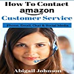 How to Contact Amazon Customer Service: Phone, Email, Chat & Social Media | Abigail Johnson