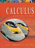 Calculus with Applications, Lial, Margaret L. and Greenwell, Raymond N., 0201773252