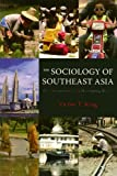 The Sociology of Southeast Asia, Victor T. King, 0824832299