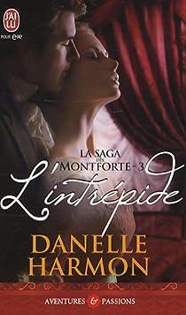 La saga des Montforte, Tome 3 : L'intrépide par Harmon