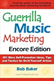 Guerrilla Music Marketing: 201 More Self-promotion Ideas, Tips and Tactics for Do-it-yourself Artists