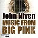 Music from Big Pink Audiobook by John Niven Narrated by Gerd Köster