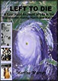 Left to Die...A First Hand Account of Life in the Superdome during Hurricane Katrina (Left to Die trilogy Book 1)