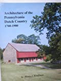 Architecture of the Pennsylvania Dutch Country, 1700-1900, Henry J. Kauffman, 1883294118