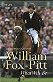 img - for What Will Be: The Autobiography New edition by Fox-Pitt, William (2009) Paperback book / textbook / text book