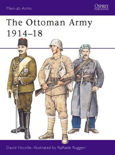 The Ottoman Army 1914–18 (Men-at-Arms)