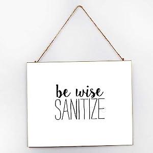 yyone Be Wise Sanitize, Home Door, Farmhouse Wall Door, Housewarming Gift, Housewarming, Home Wood Plaque, Wooden Sign 10