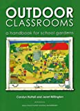 Outdoor Classrooms - a handbook for school gardens