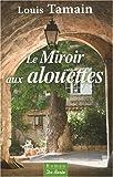 """Afficher """"Le miroir aux alouettes"""""""