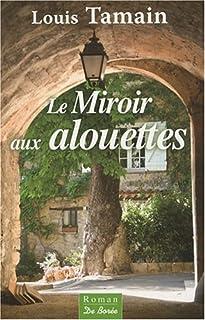 Le miroir aux alouettes, Tamain, Louis