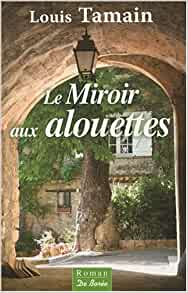 Le miroir aux alouettes 9782812900570 books for Miroir aux alouettes