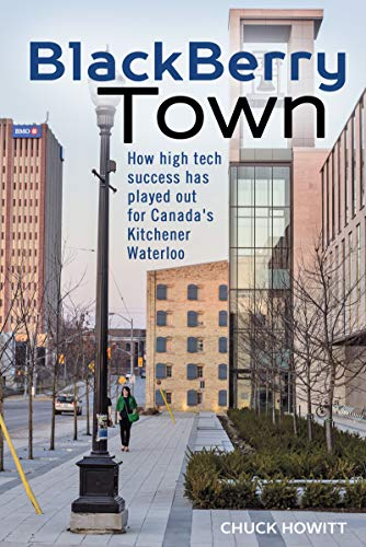 BlackBerry Town: How high tech success has played out for Canada's Kitchener-Waterloo