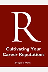 Cultivating Your Career Reputations Kindle Edition