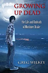 Growing Up Dead (Volume 1) by Greg Wilkey (2012-09-23)