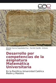Desarrollo por competencias de la asignatura Matemática Universitaria: En la Pontificia Universidad Católica Madre y