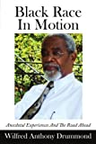 Black Race in Motion, Wilfred Anthony Drummond, 143432320X