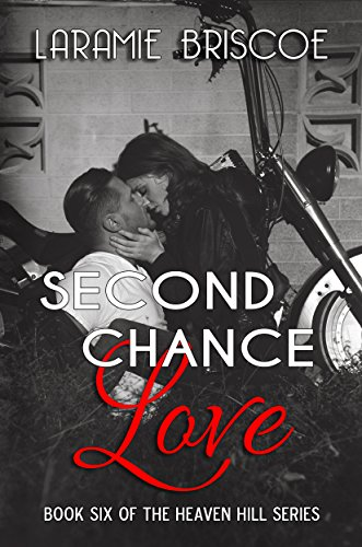Second Chance Love (Heaven Hill Book 6) by [Briscoe, Laramie]