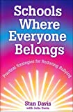Schools Where Everyone Belongs : Practical Strategies for Reducing Bullying, Davis, Stan, 0878225153
